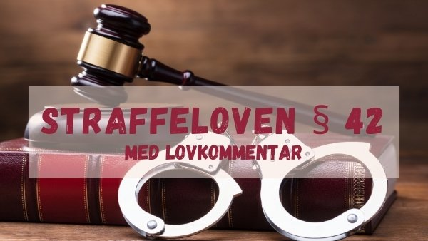 Straffeloven § 42 med lovkommentar