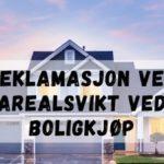 Reklamasjon ved arealsvikt ved boligkjøp