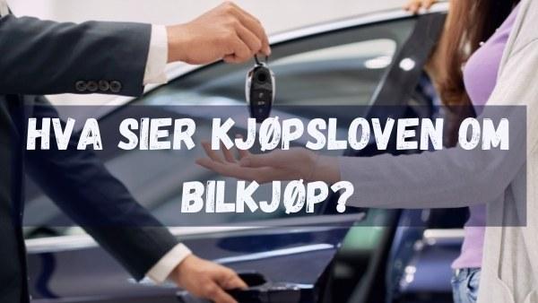 Hva sier kjøpsloven om bilkjøp?