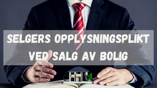 Selgers opplysningsplikt ved salg av bolig